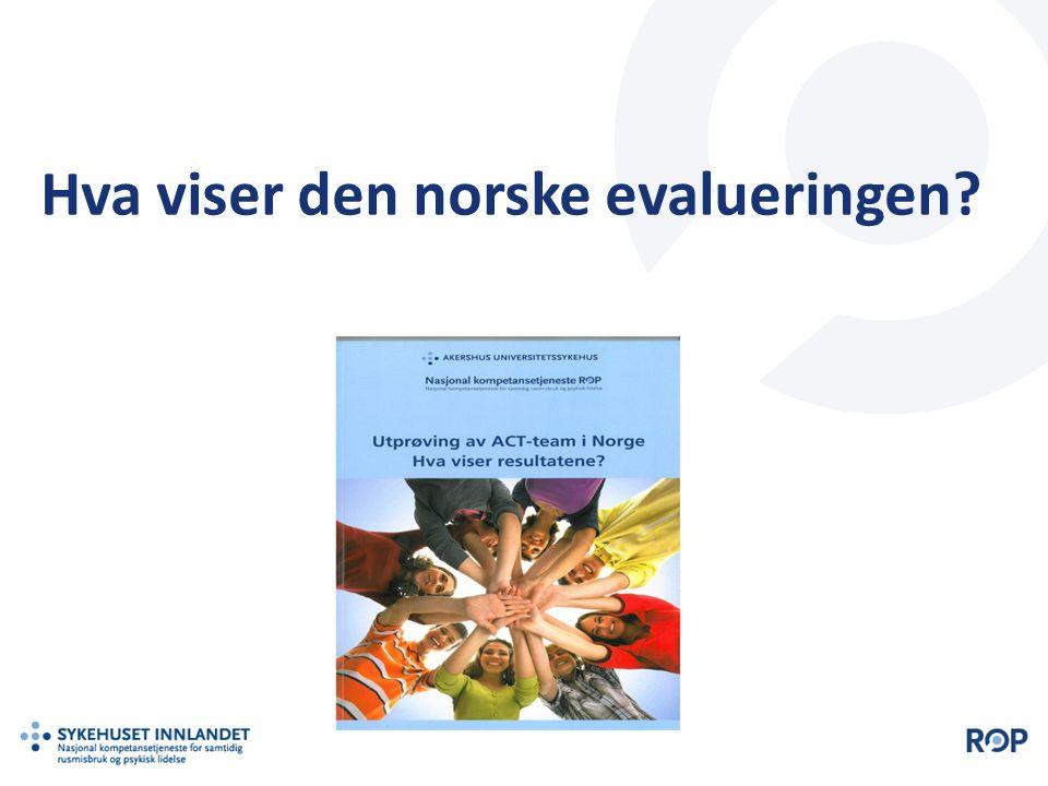 Hva viser den norske evalueringen?