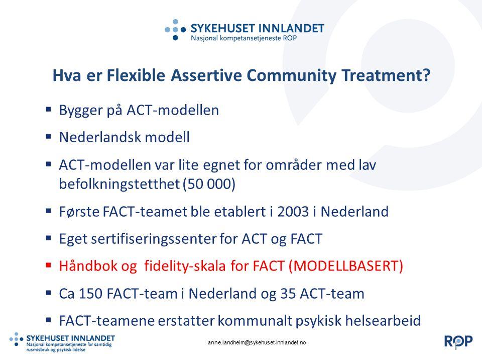 || Hva er Flexible Assertive Community Treatment?  Bygger på ACT-modellen  Nederlandsk modell  ACT-modellen var lite egnet for områder med lav befo