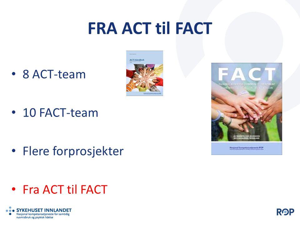 FRA ACT til FACT FACT-teamene har ulik målgruppe To rurale FACT-team