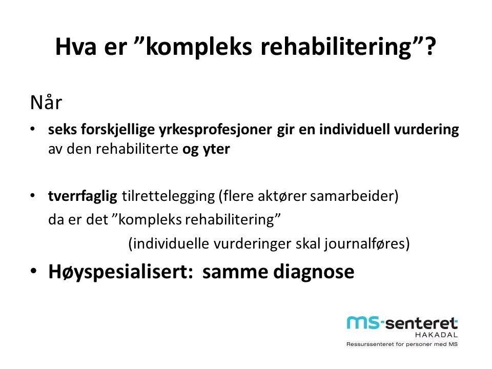 """Hva er """"kompleks rehabilitering""""? Når seks forskjellige yrkesprofesjoner gir en individuell vurdering av den rehabiliterte og yter tverrfaglig tilrett"""