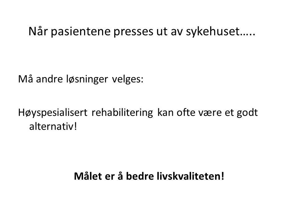Rehabilitering av pmMS i institusjon Av Norges 10.000 pmMS rehabiliteres 8 % Danmark 10 % Tyskland 30% Norge 4% høyspesialisert (400 pmMS årlig v MSSH Danmark 8% (Ry og Hadslef) Alt i alt ca 800 pmMS rehabiliteres i Norge : 400 MSSH, 400 fordelt på 14-15 institusjoner