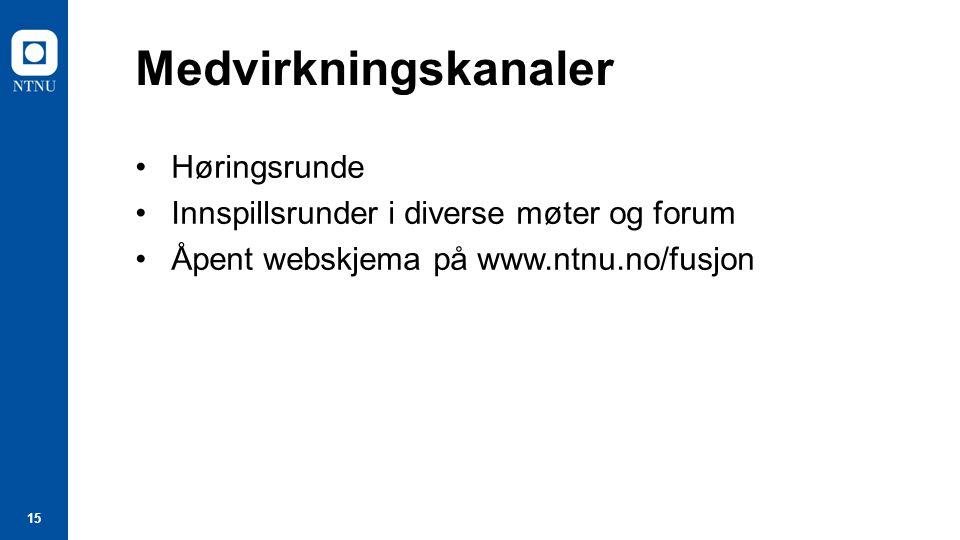 15 Medvirkningskanaler Høringsrunde Innspillsrunder i diverse møter og forum Åpent webskjema på www.ntnu.no/fusjon