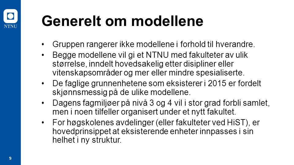 10 Om hovedmodell M1 En fakultetsstruktur basert på store vitenskapsområder og en rendyrket smal fakultetsstruktur.