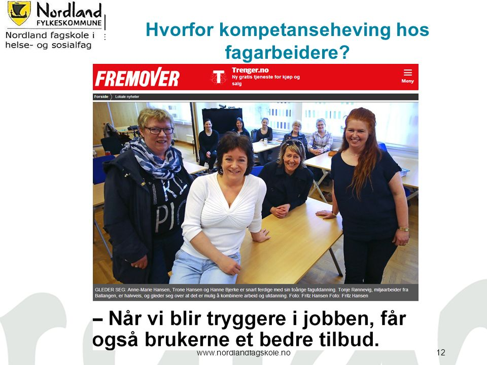Hvorfor kompetanseheving hos fagarbeidere? www.nordlandfagskole.no12