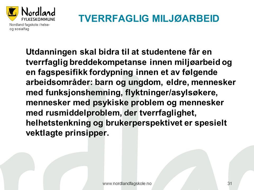 TVERRFAGLIG MILJØARBEID 31 Utdanningen skal bidra til at studentene får en tverrfaglig breddekompetanse innen miljøarbeid og en fagspesifikk fordypnin