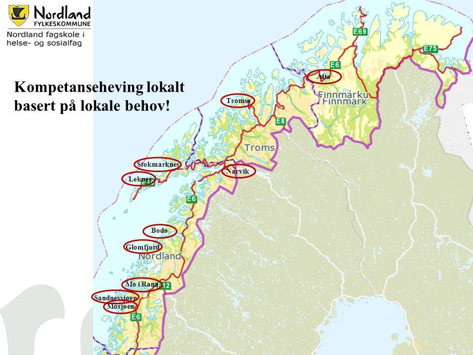 5 Narvik Stokmarknes Leknes Mo i Rana Mosjøen Sandnessjøen Bodø Glomfjord Tromsø Alta Kompetanseheving lokalt basert på lokale behov!