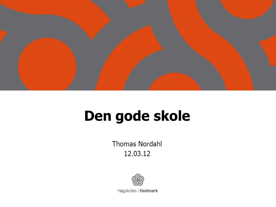Den gode skole Thomas Nordahl 12.03.12