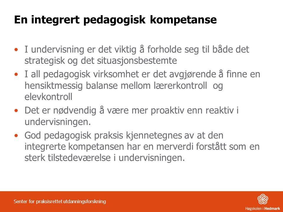 En integrert pedagogisk kompetanse I undervisning er det viktig å forholde seg til både det strategisk og det situasjonsbestemte I all pedagogisk virksomhet er det avgjørende å finne en hensiktmessig balanse mellom lærerkontroll og elevkontroll Det er nødvendig å være mer proaktiv enn reaktiv i undervisningen.