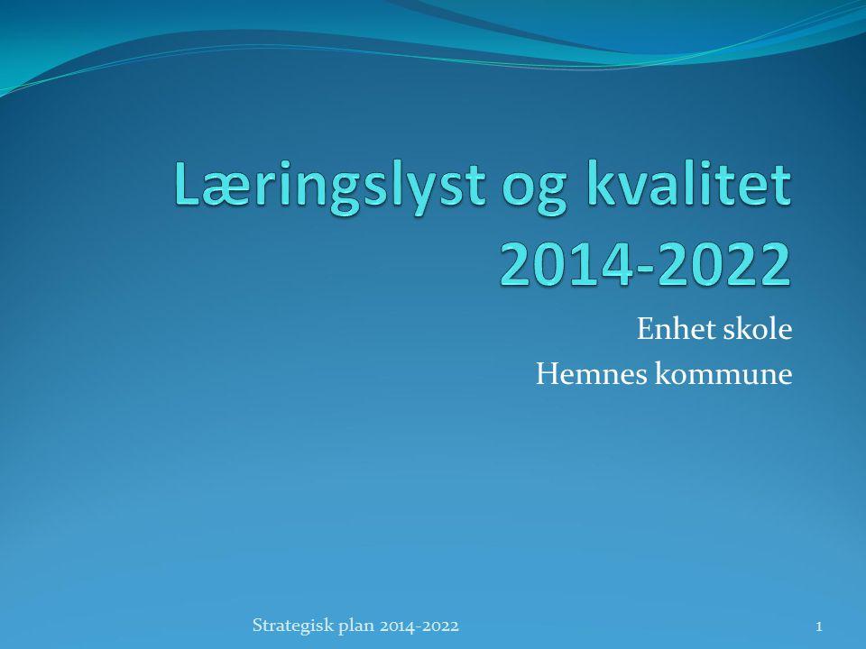 Enhet skole Hemnes kommune Strategisk plan 2014-20221