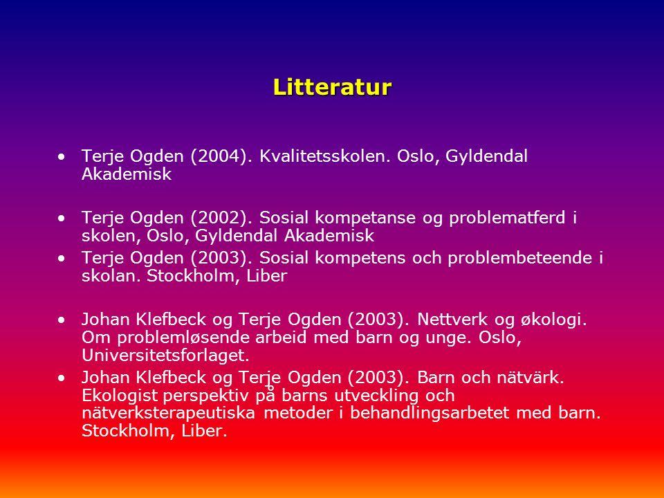 Litteratur Terje Ogden (2004). Kvalitetsskolen. Oslo, Gyldendal Akademisk Terje Ogden (2002).