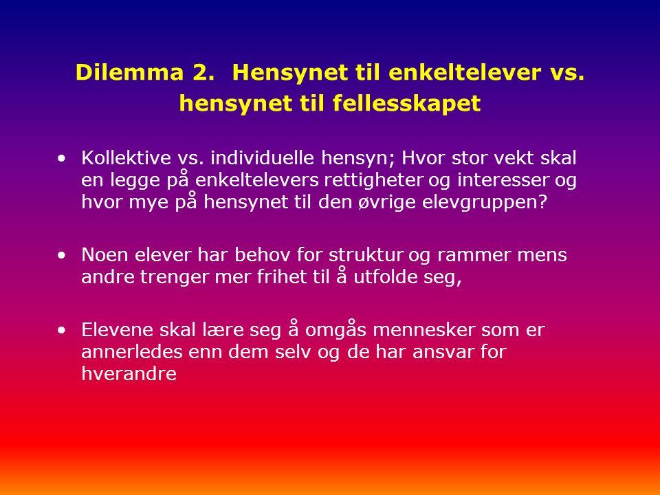 Dilemma 2. Hensynet til enkeltelever vs. hensynet til fellesskapet Kollektive vs.