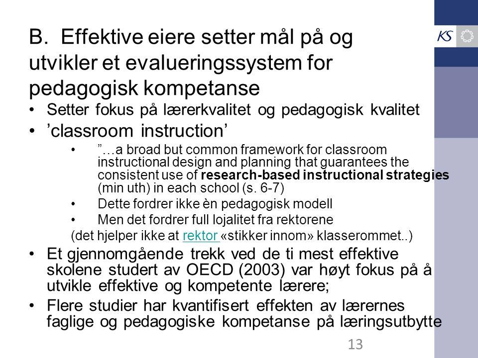 B. Effektive eiere setter mål på og utvikler et evalueringssystem for pedagogisk kompetanse Setter fokus på lærerkvalitet og pedagogisk kvalitet 'clas