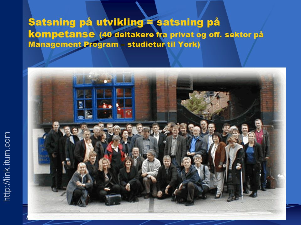 http://link.itum.com LINK April 2002 Satsning på utvikling = satsning på kompetanse (40 deltakere fra privat og off.