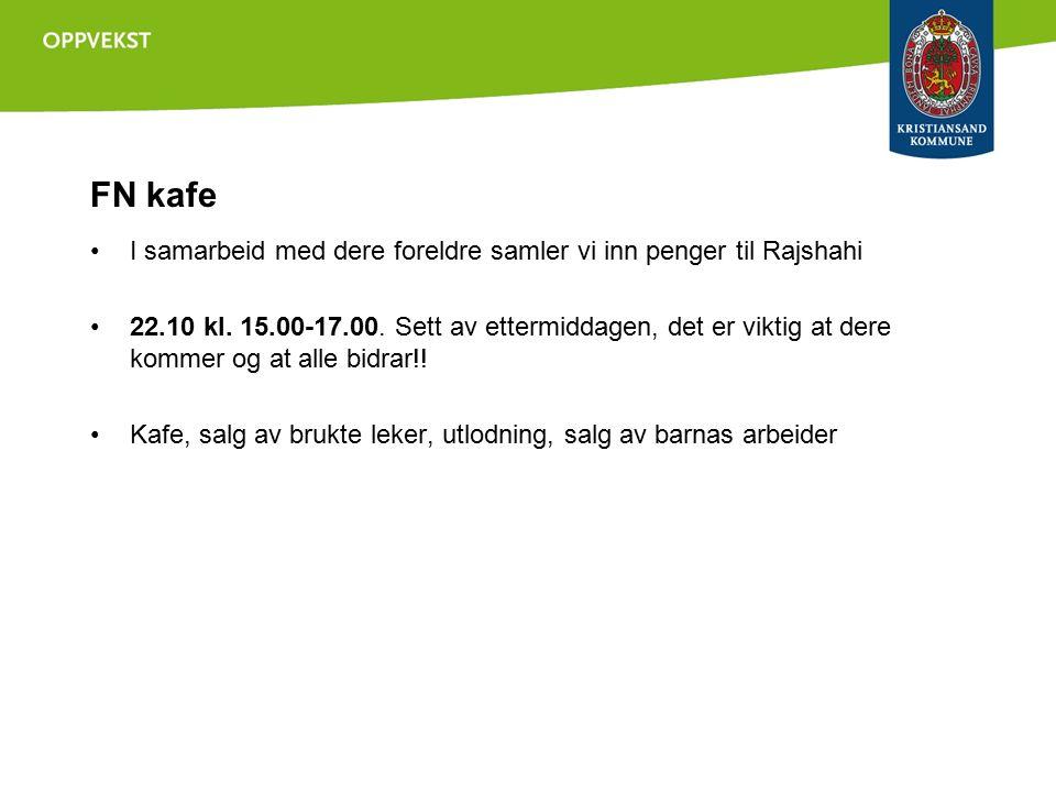 FN kafe I samarbeid med dere foreldre samler vi inn penger til Rajshahi 22.10 kl.