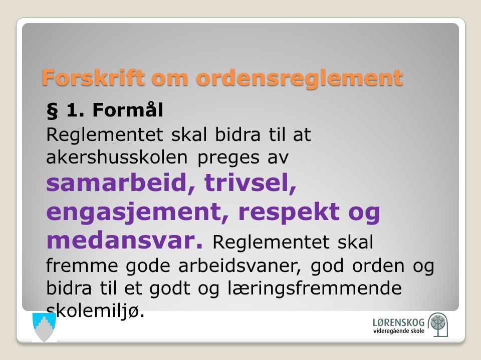 Forskrift om ordensreglement § 1.