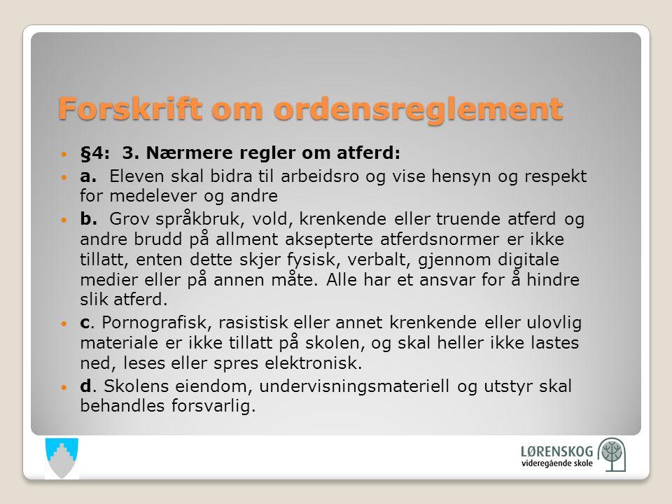 Forskrift om ordensreglement §4: 3.Nærmere regler om atferd: a.