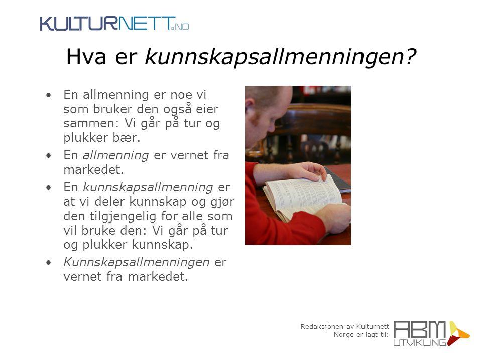 Redaksjonen av Kulturnett Norge er lagt til: Hva er kunnskapsallmenningen? En allmenning er noe vi som bruker den også eier sammen: Vi går på tur og p
