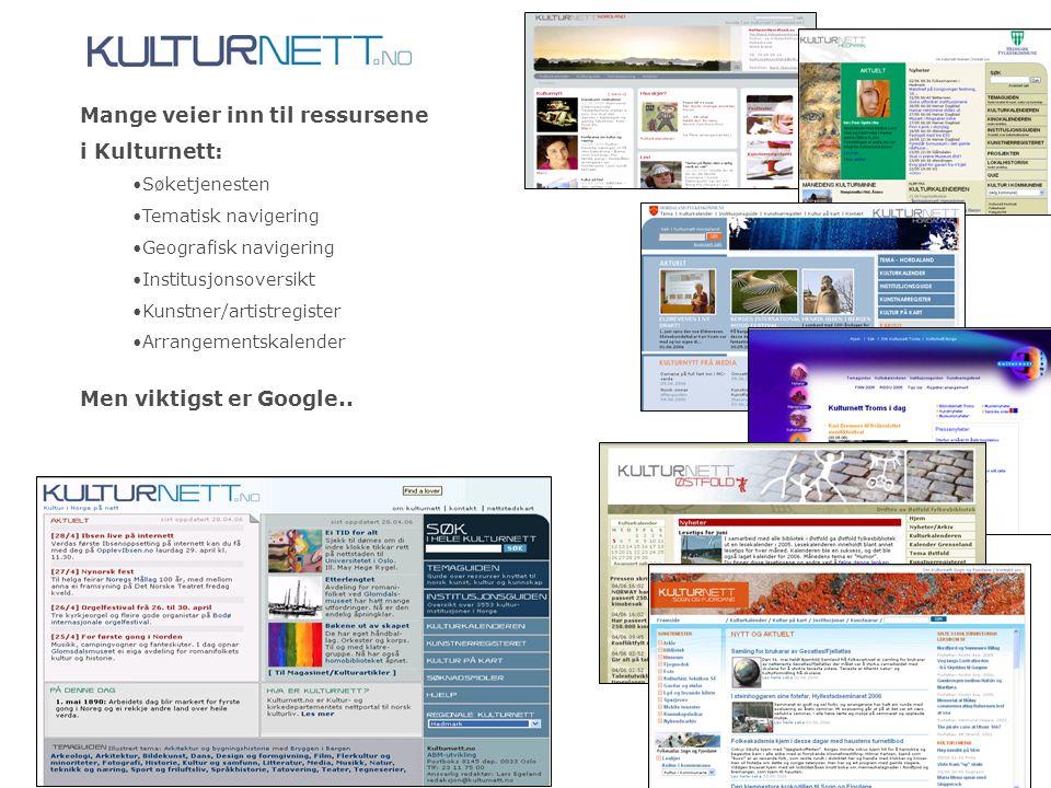 Redaksjonen av Kulturnett Norge er lagt til: Mange veier inn til ressursene i Kulturnett: Søketjenesten Tematisk navigering Geografisk navigering Inst