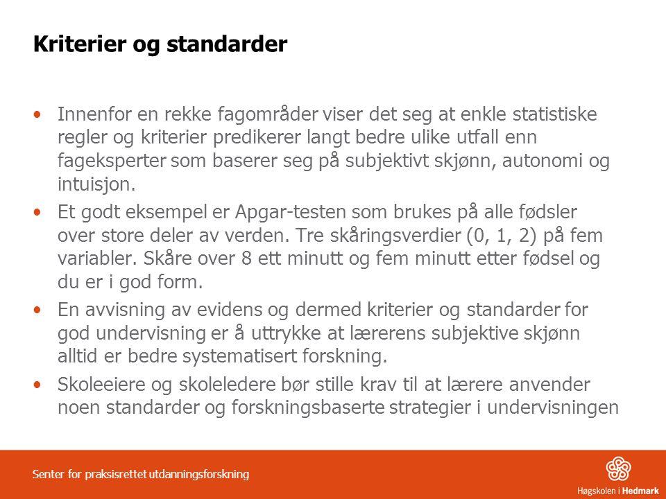 Kriterier og standarder Innenfor en rekke fagområder viser det seg at enkle statistiske regler og kriterier predikerer langt bedre ulike utfall enn fageksperter som baserer seg på subjektivt skjønn, autonomi og intuisjon.