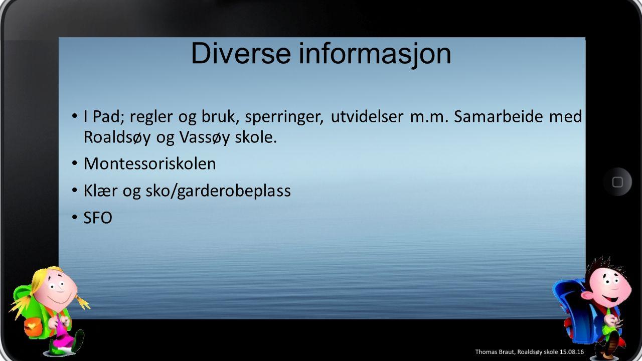 Diverse informasjon I Pad; regler og bruk, sperringer, utvidelser m.m.