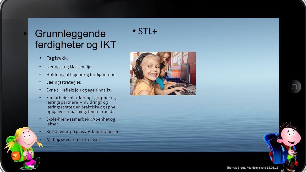 Grunnleggende ferdigheter og IKT STL+ Fagtrykk : Lærings- og klassemiljø.