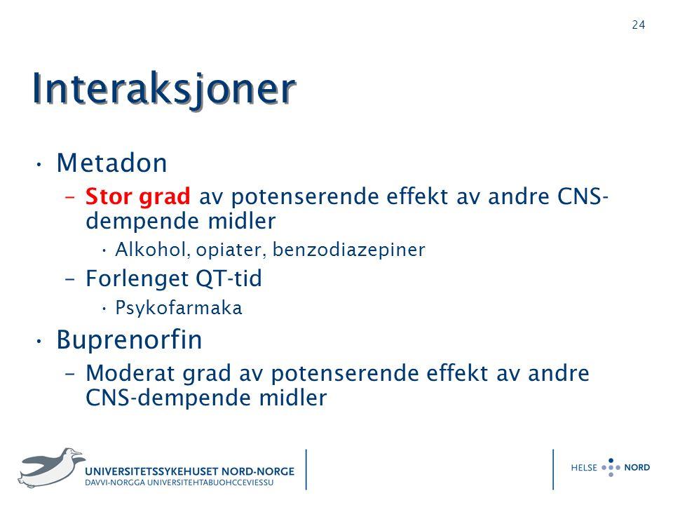 24 Interaksjoner Metadon –Stor grad av potenserende effekt av andre CNS- dempende midler Alkohol, opiater, benzodiazepiner –Forlenget QT-tid Psykofarmaka Buprenorfin –Moderat grad av potenserende effekt av andre CNS-dempende midler