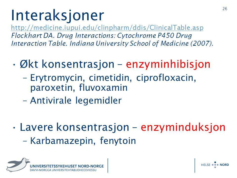 26 Interaksjoner http://medicine.iupui.edu/clinpharm/ddis/ClinicalTable.asp Flockhart DA. Drug Interactions: Cytochrome P450 Drug Interaction Table. I