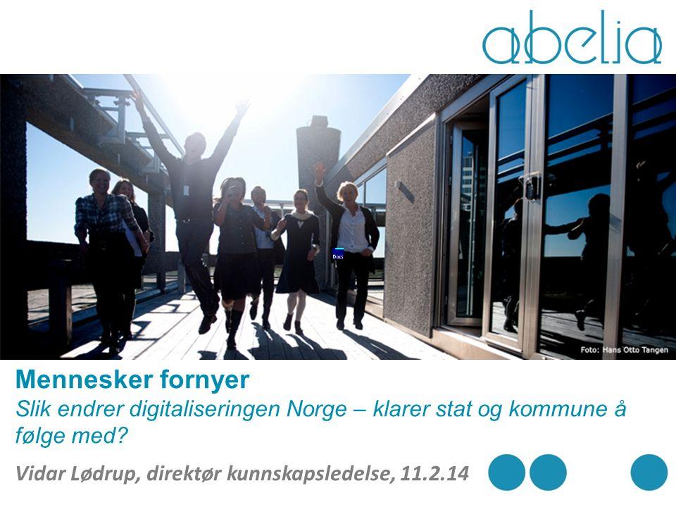 Mennesker fornyer Slik endrer digitaliseringen Norge – klarer stat og kommune å følge med.