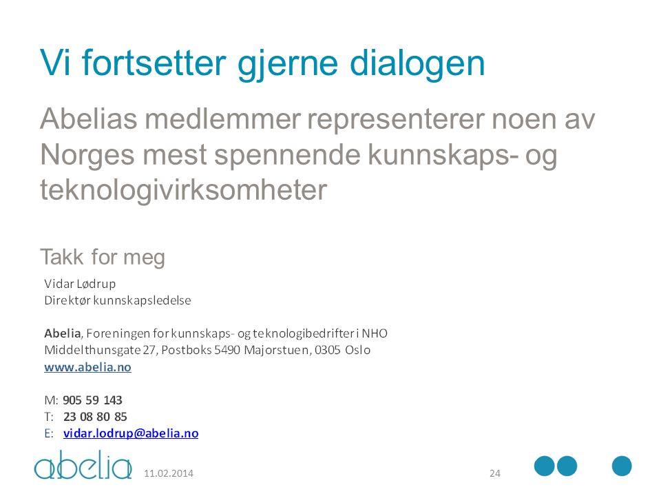 Vi fortsetter gjerne dialogen Abelias medlemmer representerer noen av Norges mest spennende kunnskaps- og teknologivirksomheter Takk for meg 11.02.201424