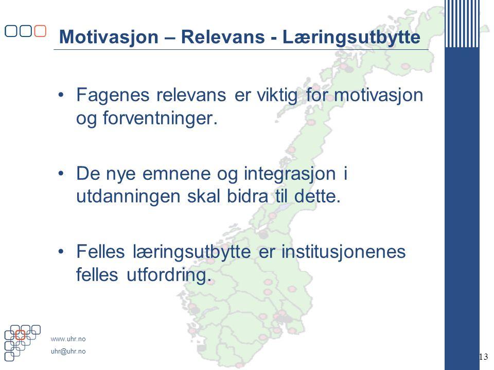 www.uhr.no uhr@uhr.no Motivasjon – Relevans - Læringsutbytte Fagenes relevans er viktig for motivasjon og forventninger.