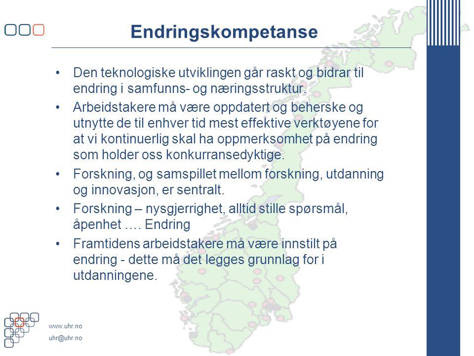 www.uhr.no uhr@uhr.no Endringskompetanse Den teknologiske utviklingen går raskt og bidrar til endring i samfunns- og næringsstruktur.