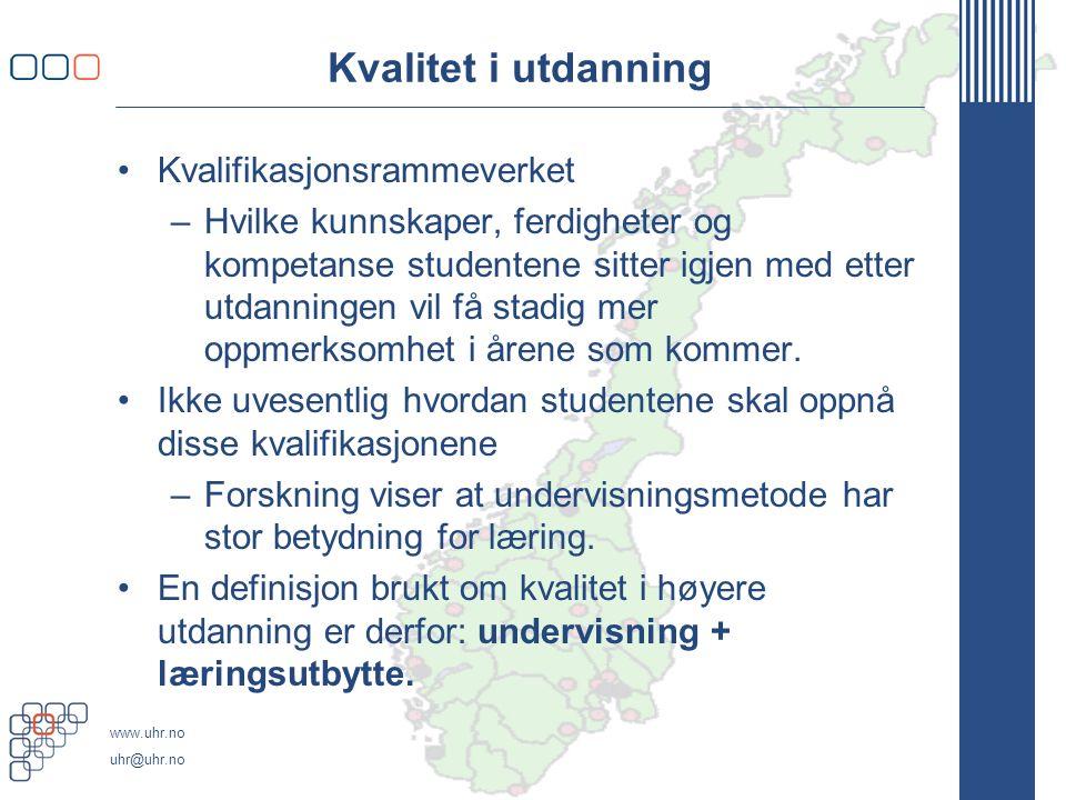 www.uhr.no uhr@uhr.no Undervisning + læringsutbytte Kunnskapstriangelet, som betegner samspillet mellom forskning, innovasjon og utdanning er sentralt for kvalitet.