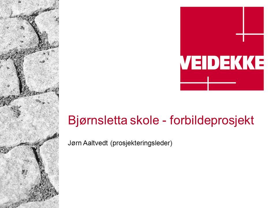 Bjørnsletta skole - forbildeprosjekt Jørn Aaltvedt (prosjekteringsleder)
