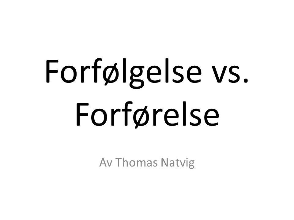 Forfølgelse vs. Forførelse Av Thomas Natvig