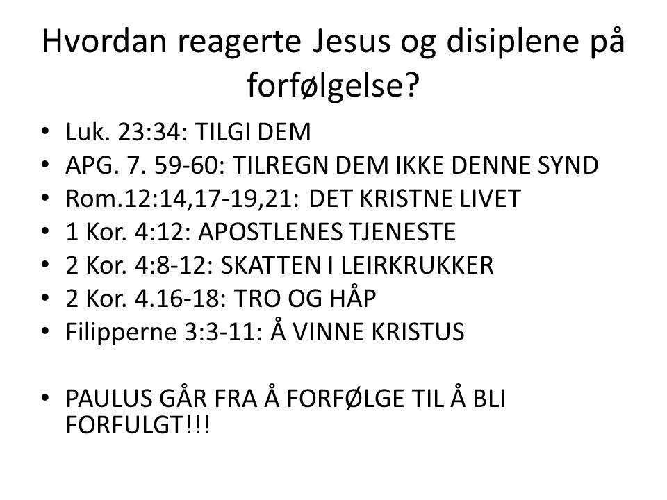 Hvordan reagerte Jesus og disiplene på forfølgelse.