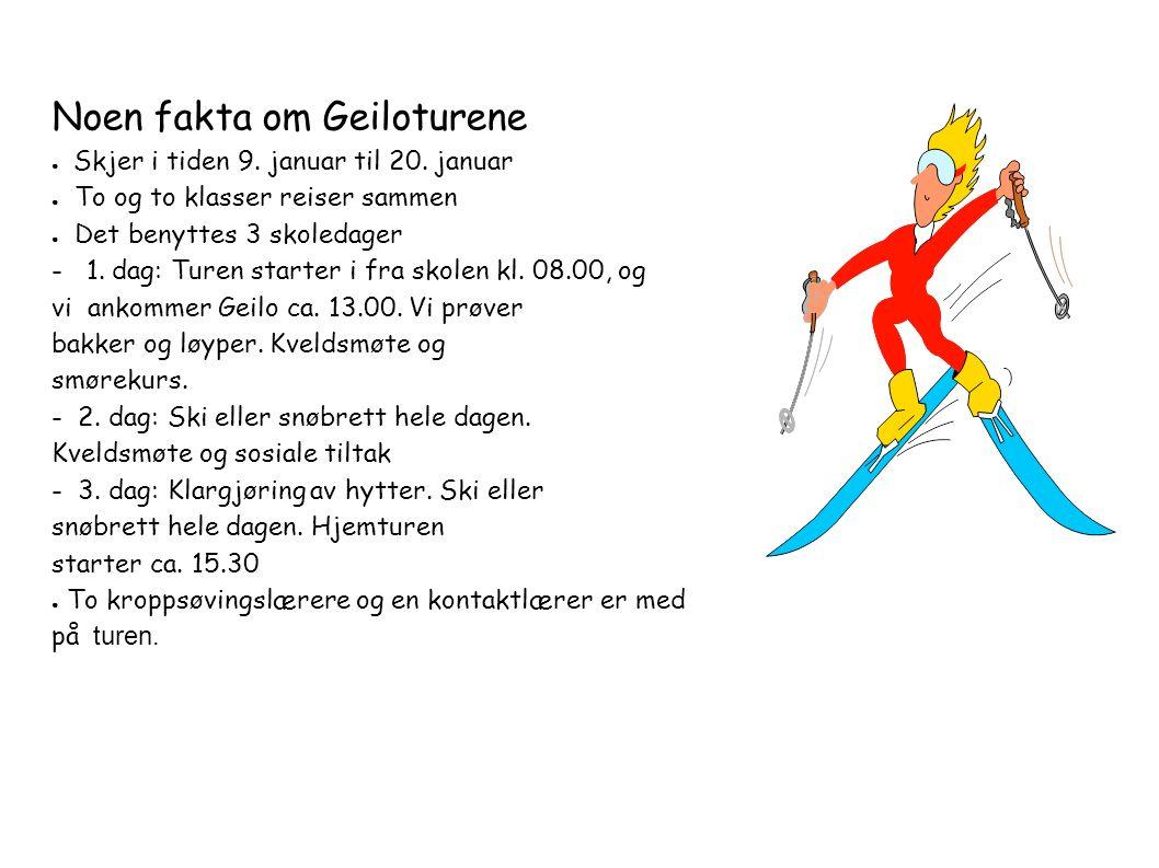 Noen fakta om Geiloturene ● Skjer i tiden 9. januar til 20.
