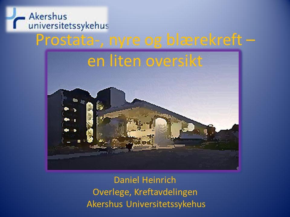 Prostata-, nyre og blærekreft – en liten oversikt Daniel Heinrich Overlege, Kreftavdelingen Akershus Universitetssykehus