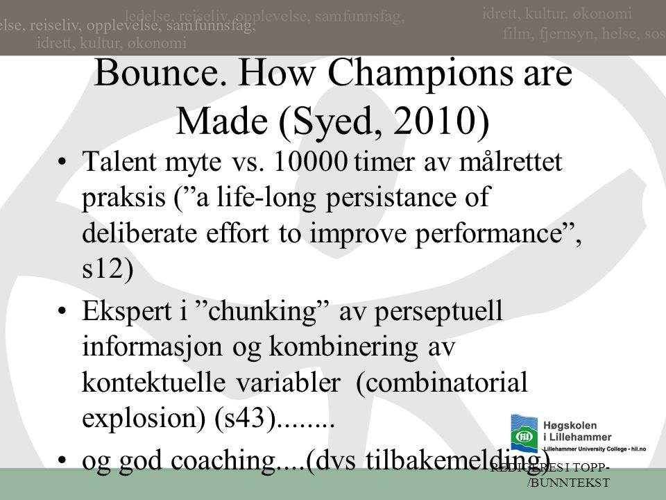 Bounce.How Champions are Made (Syed, 2010) Talent myte vs.