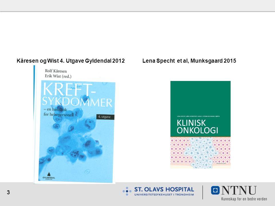 3 Kåresen og Wist 4. Utgave Gyldendal 2012Lena Specht et al, Munksgaard 2015