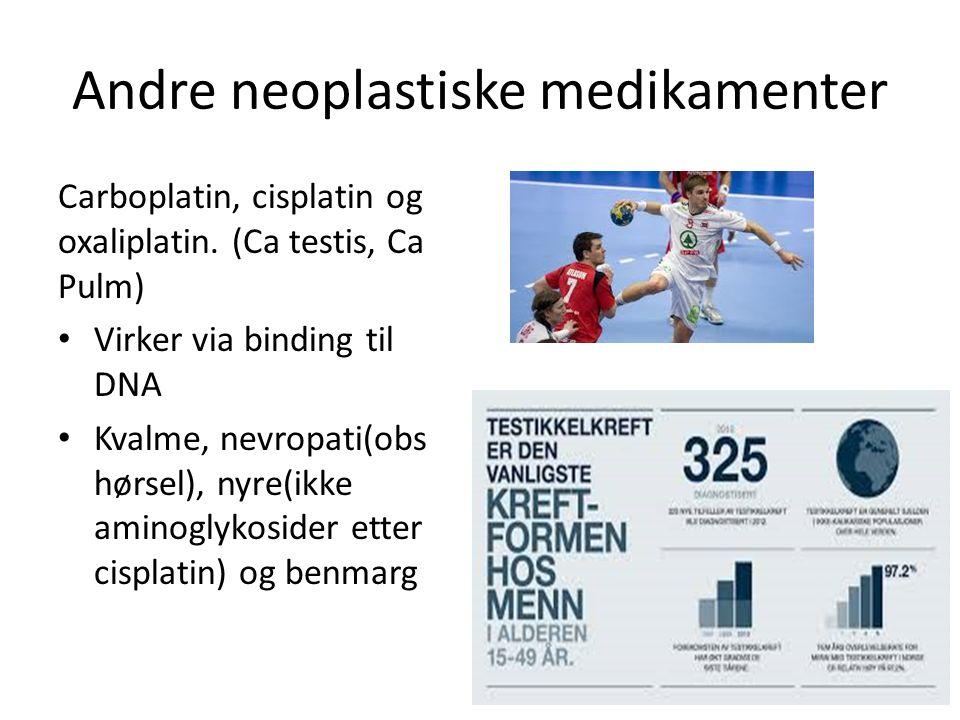 Andre neoplastiske medikamenter Carboplatin, cisplatin og oxaliplatin.
