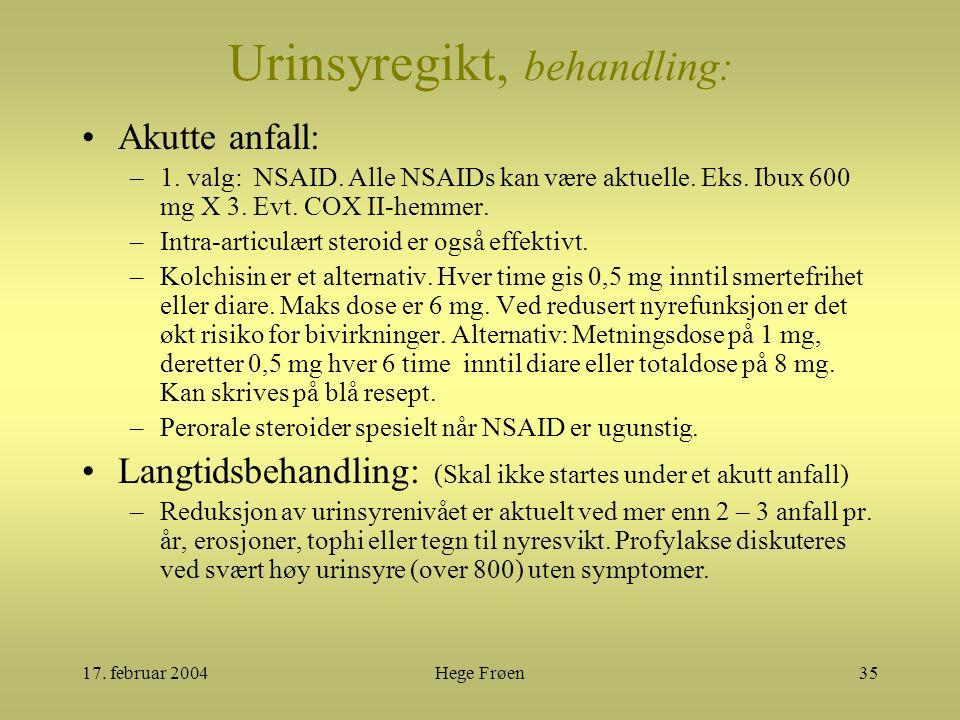 17. februar 2004Hege Frøen35 Urinsyregikt, behandling: Akutte anfall: –1.