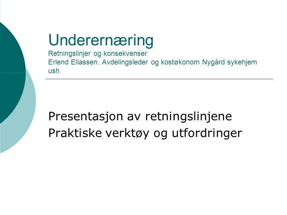 Underernæring Retningslinjer og konsekvenser Erlend Eliassen.