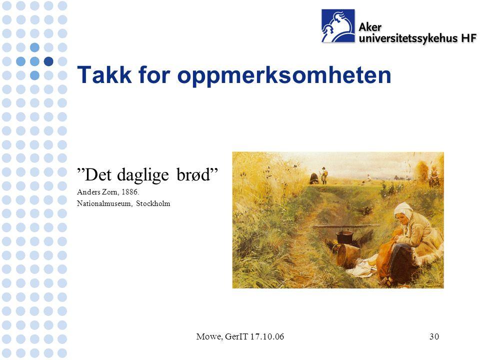 Mowe, GerIT 17.10.0630 Takk for oppmerksomheten Det daglige brød Anders Zorn, 1886.