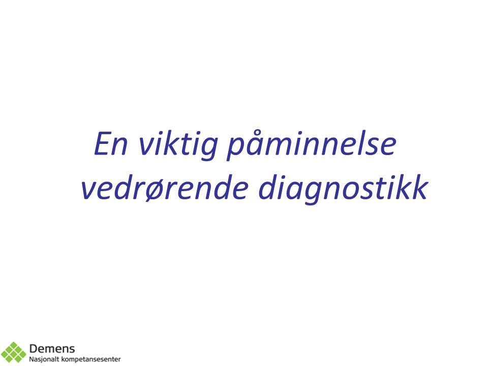 En viktig påminnelse vedrørende diagnostikk