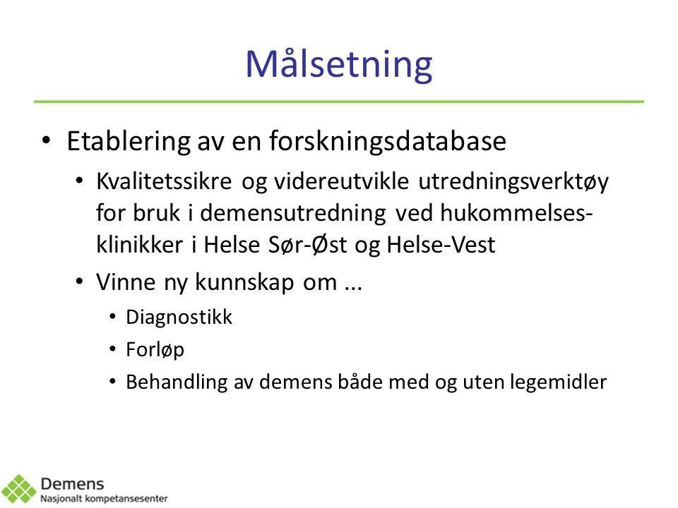 Målsetning Etablering av en forskningsdatabase Kvalitetssikre og videreutvikle utredningsverktøy for bruk i demensutredning ved hukommelses- klinikker i Helse Sør-Øst og Helse-Vest Vinne ny kunnskap om...