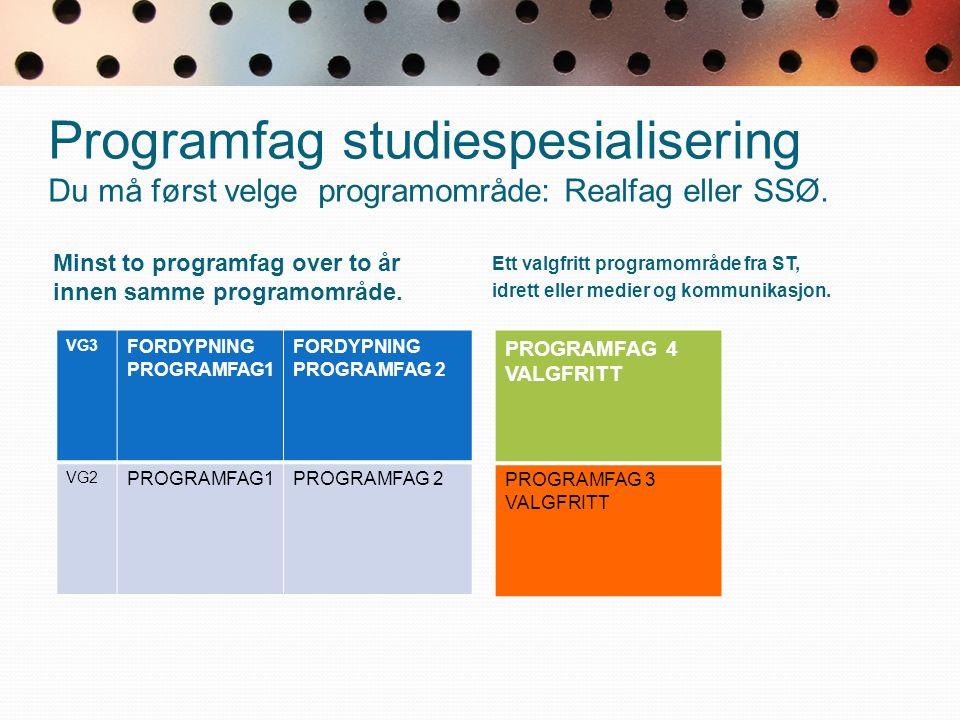 Programfag studiespesialisering Du må først velge programområde: Realfag eller SSØ.