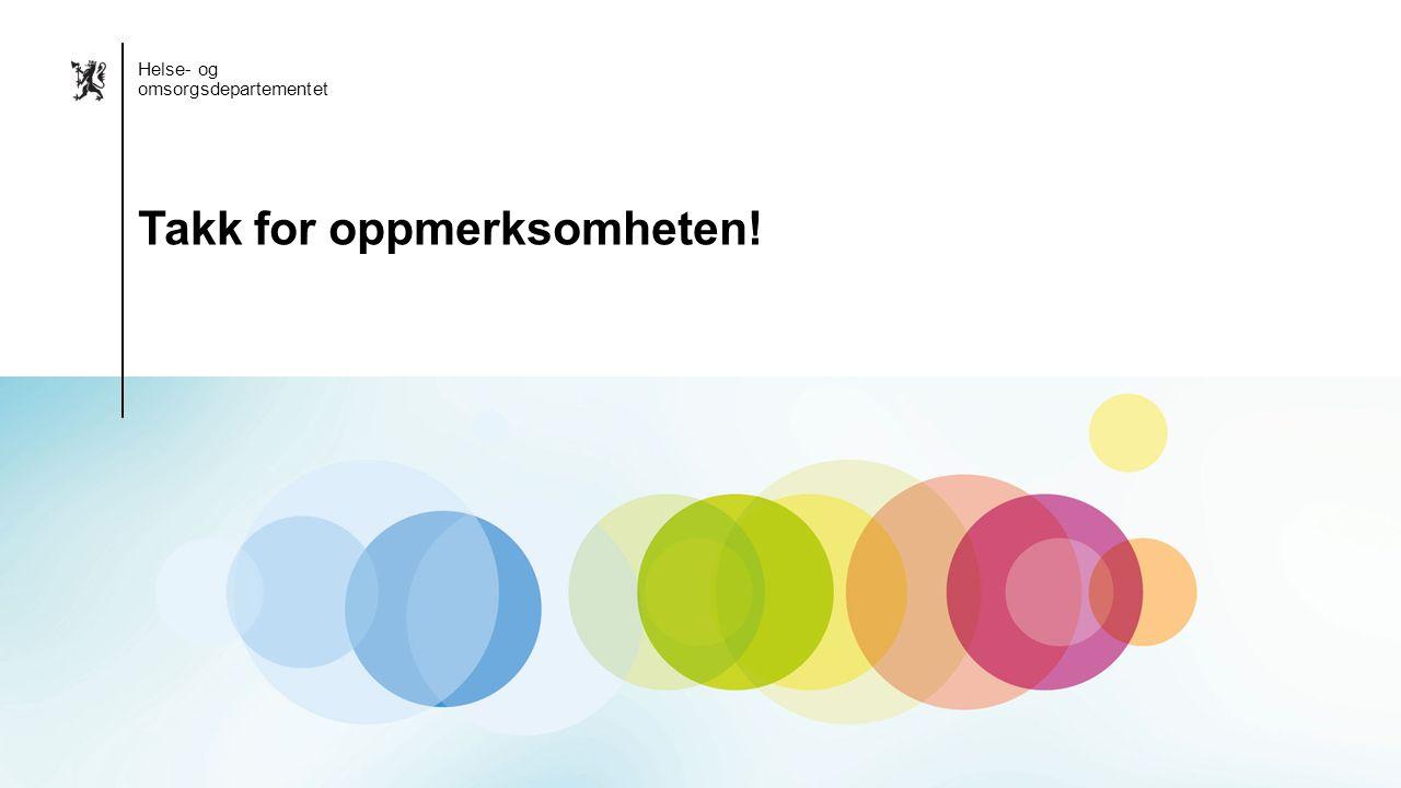 Norsk mal: Sluttside Alternativ 2 Helse- og omsorgsdepartementet Takk for oppmerksomheten!