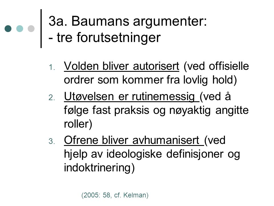 3a. Baumans argumenter: - tre forutsetninger 1.