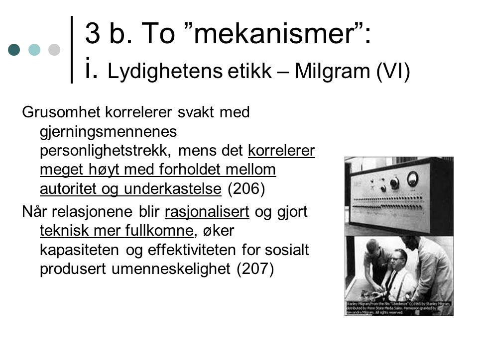 3 b. To mekanismer : i.