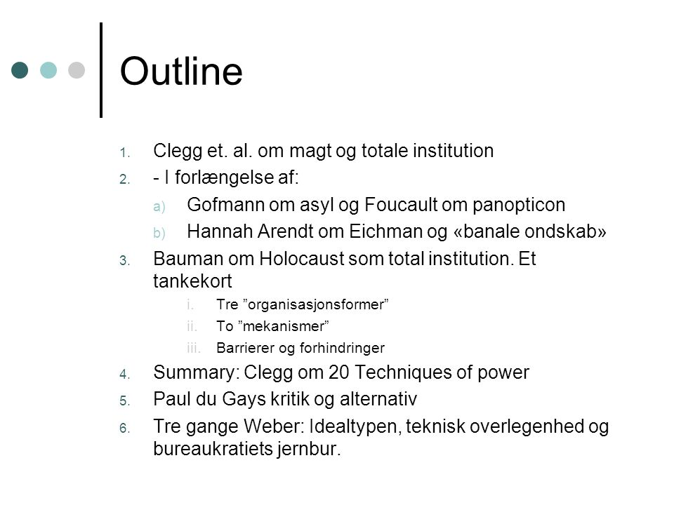Outline 1. Clegg et. al. om magt og totale institution 2.